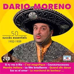 Dario Moreno : 50 succès essentiels 1952 - 1959
