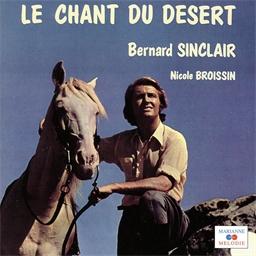 Le chant du désert : Bernard Sinclair