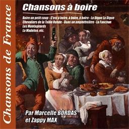 Marcelle Bordas, Zappy Max et Raymond Souplex : Les chansons à boire - Chansons de France