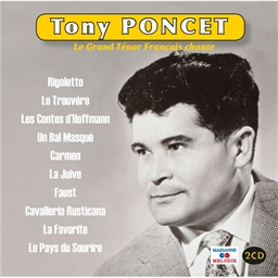 Tony PONCET : Le Grand Ténor Français chante