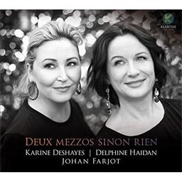 Karine Deshayes et Delphine Haidan : Deux mezzos sinon rien