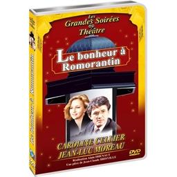Le Bonheur à Romorantin : Cellier, Moreau - Les grandes soirées du Théâtre