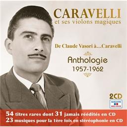 Caravelli et ses violons magiques : Anthologie 1957 - 1962