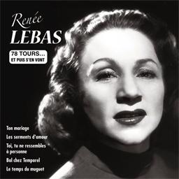 Renée Lebas : Ton mariage - Collection 78 tours et puis s'en vont