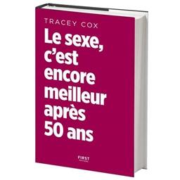 Le sexe c'est encore meilleur après 50 ans : Tracey Cox