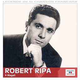 Robert Ripa : Magali - Légende de la chanson française