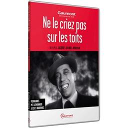 Ne le criez pas sur les toits : Fernandel, Robert Le Vigan, …