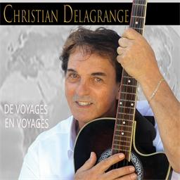 Christian Delagrange : De voyages en voyages
