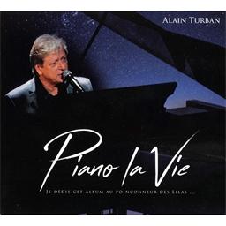 Alain Turban : Piano la Vie