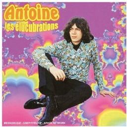 Antoine : Les élucubrations