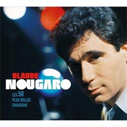 Claude Nougaro : Les 50 plus belles chansons