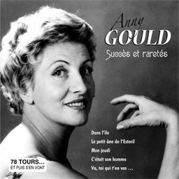 Anny Gould : Succès et raretés - Collection 78 tours et puis s'en vont