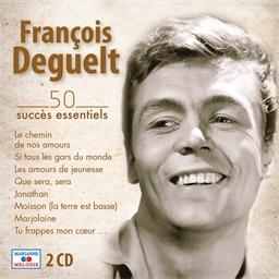 François Deguelt : 50 succès essentiels