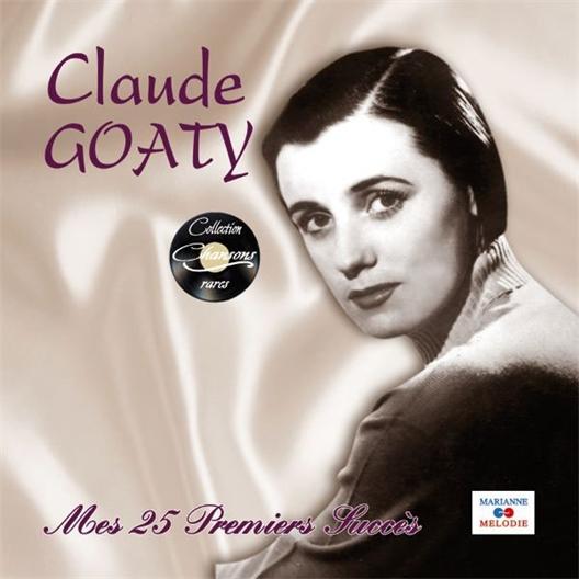 Claude Goaty : Mes 25 premiers succès