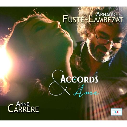 Anne Carrere et Arnaud Fusté : Accords et Ame