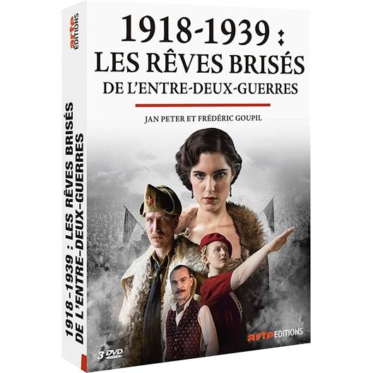 1918-1939 : les rêves brisés de l'entre-deux-guerres : Jan Peter, Frédéric Goupil