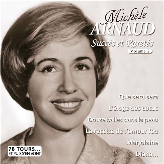 Michèle Arnaud : Succès et Raretés Volume 2