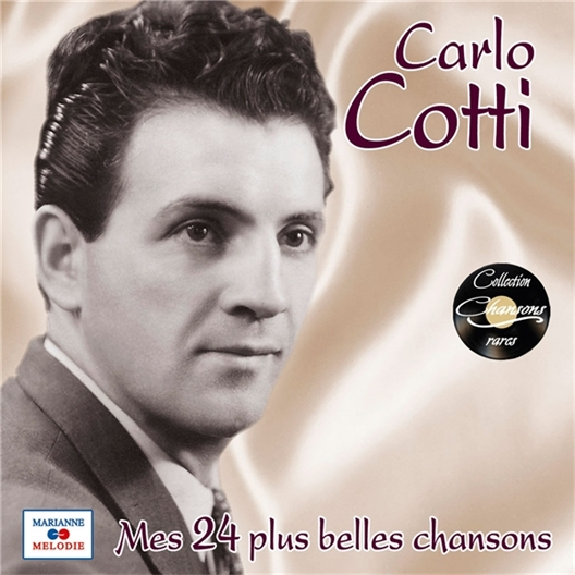 Carlo Cotti : Mes 24 plus belles chansons