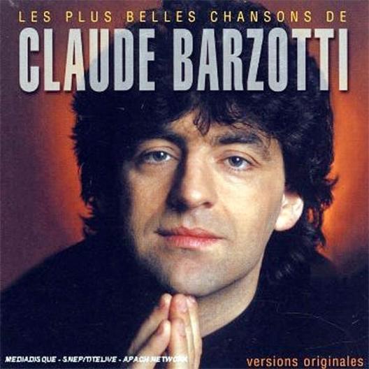 Claude Barzotti : Les plus belles chansons