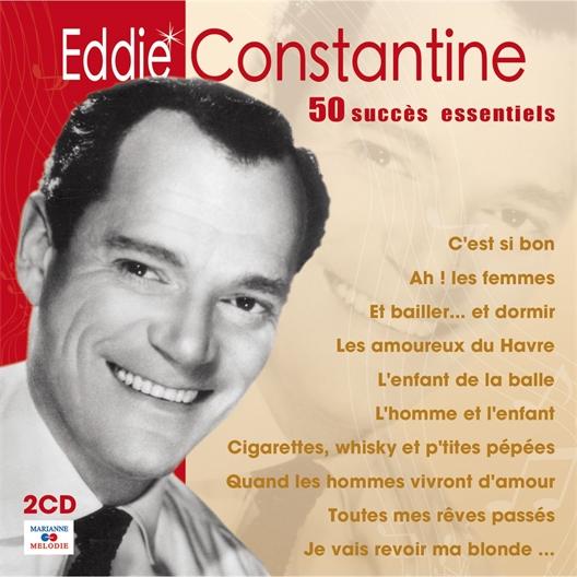 Eddie Constantine : 50 succès essentiels