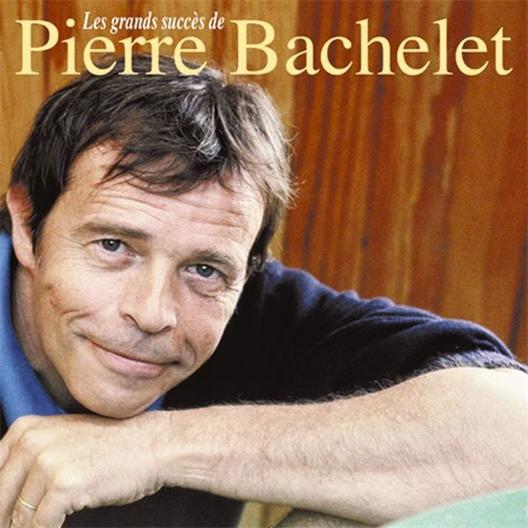 Pierre Bachelet : Ses plus grands succès