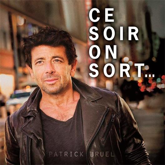 Patrick Bruel : Ce soir on sort…