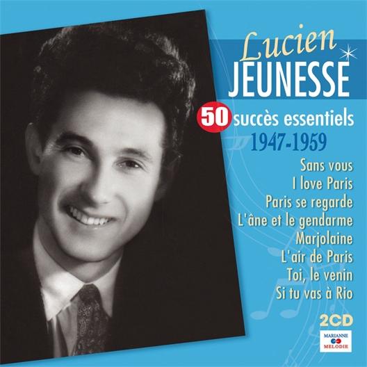 Lucien Jeunesse : 50 essentiels