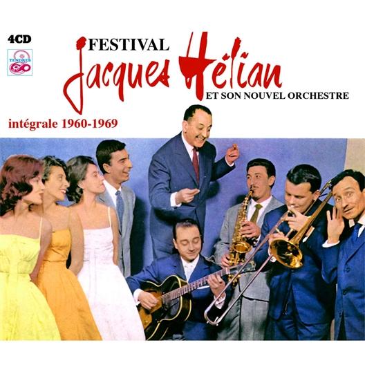 Festival Jacques Hélian et son nouvel orchestre : Intégrale 1960-1969