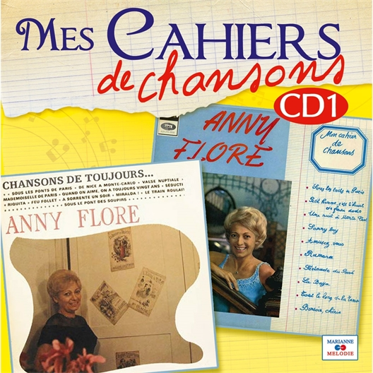 Mes cahiers de chansons vol.1 : Anny Flore