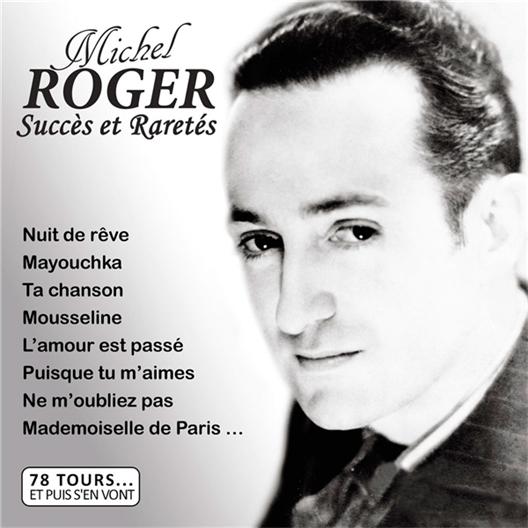 Michel Roger : succès et raretés