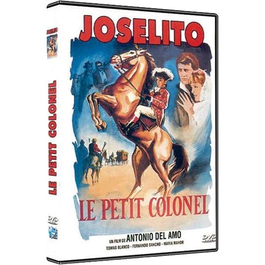 Joselito : Le petit colonel