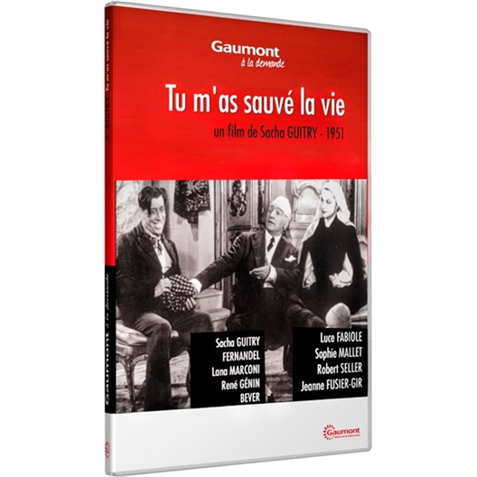 Tu m'as sauvé la vie : Sacha Guitry, Fernandel, Lana Marconi