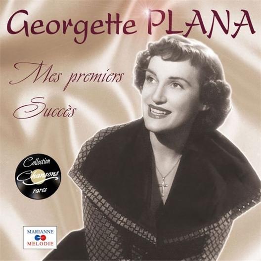 Georgette Plana : Mes premièrs Succès