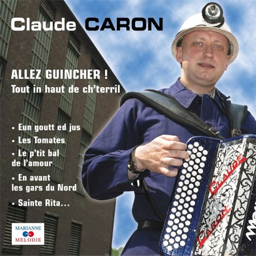 Claude Caron : Allez guincher !