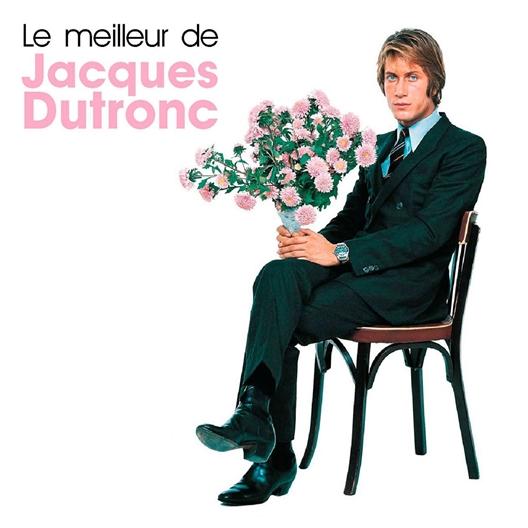 Jacques Dutronc : Le Meilleur
