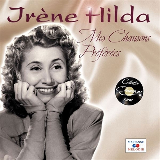 Irène Hilda : Mes Chansons préférées