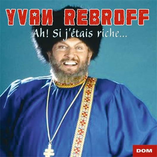 Ivan Rebroff : Ah ! Si j'étais riche