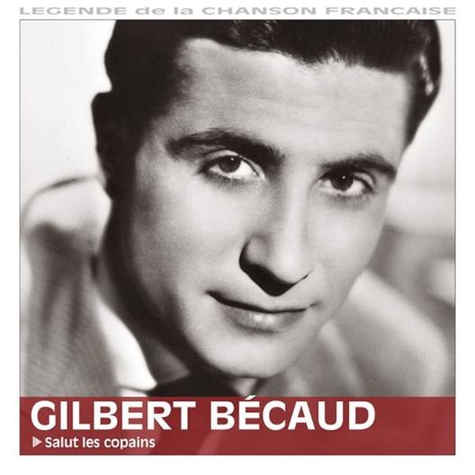 Gilbert Becaud : Salut les copains