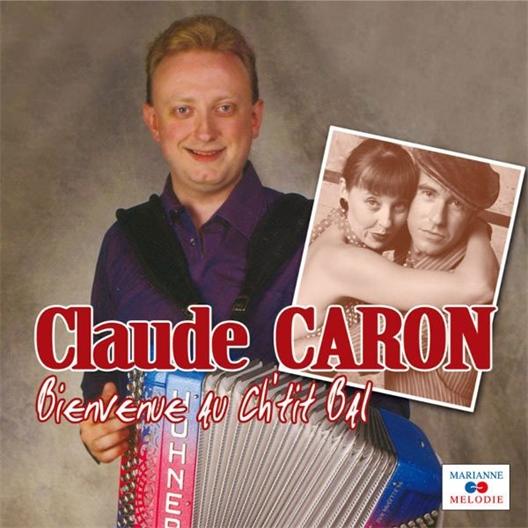 Claude Caron : Bienvenue au Ch'tit Bal