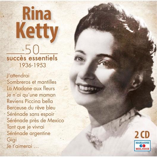Rina Ketty : 50 succès essentiels 1936 - 1953