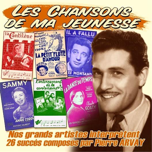 Nos grands artistes interprètent 26 succès composés par Pierre Arvay