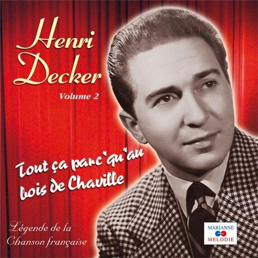Henri Decker : Tout ça parc'qu'au Bois de Chaville