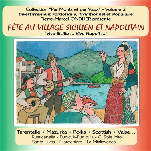 Fête au village sicilien et Napolitain : Viva Sicilia ! Viva Napoli !