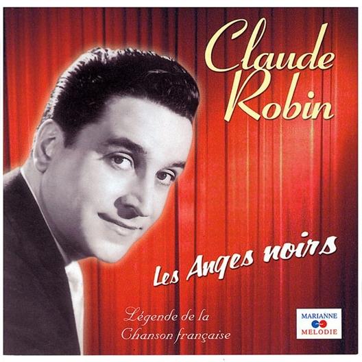 Claude Robin : Les anges noirs
