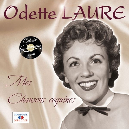 Odette Laure : Mes Chansons coquines