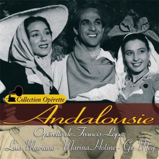 Andalousie : Luis Mariano, Gise Mey, Marina Hotine