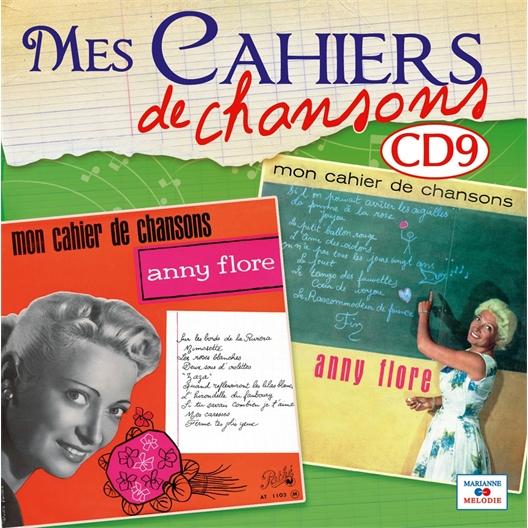 Mes cahiers de chansons vol.9 : Anny Flore