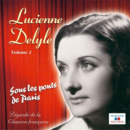 Lucienne Delyle : Sous les ponts de Paris