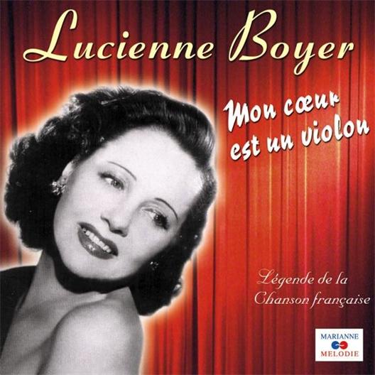 Lucienne Boyer : Mon coeur est un violon