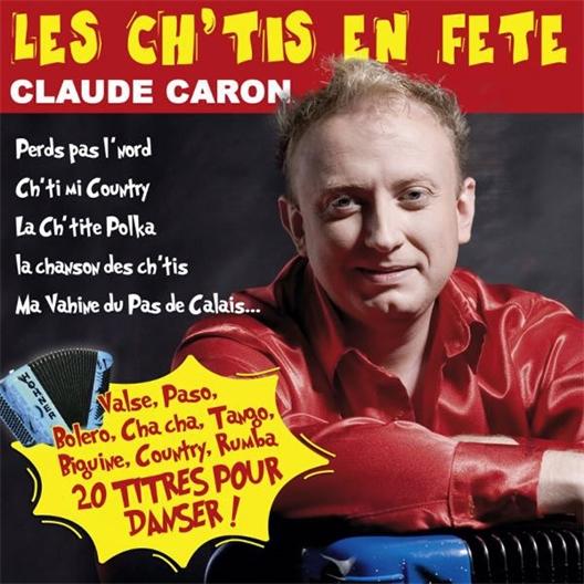 Claude Caron : Les ch'tis en fête